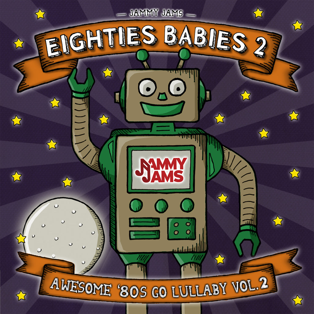 Eighties Babies 2: Awesome '80s Go Lullaby, Vol. 2 - Jammy Jams
