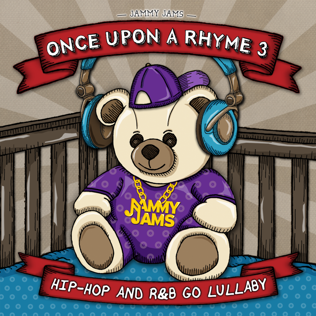 Once Upon A Rhyme 3: Hip-Hop and R&B Go Lullaby - Jammy Jams