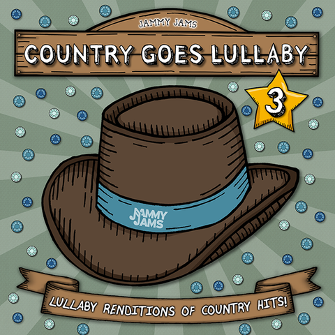 Country Goes Lullaby 3: Lullaby Renditions of Country Hits - Jammy Jams
