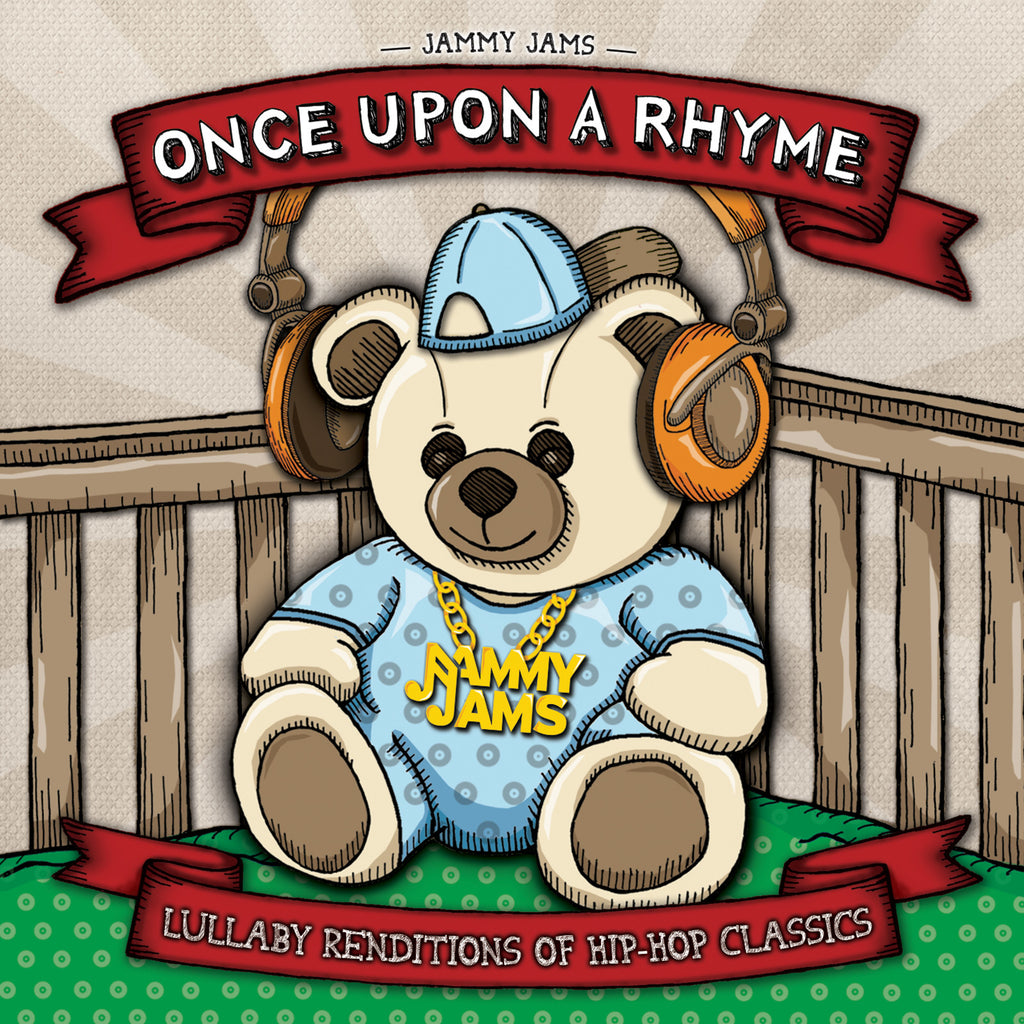Once Upon A Rhyme: Lullaby Renditions of Hip-Hop Classics - Jammy Jams
