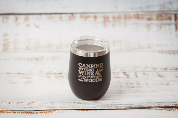 Camping Without Wine is Just Sitting in the Woods Tumbler