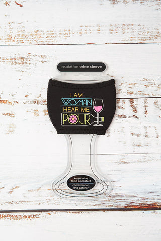 I am Woman Hear Me Pour Wine Koozie