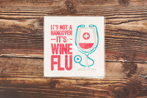 It's Not a Hangover It's Wine Flu