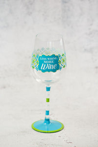 Less Whine, More Whine Wine Glass