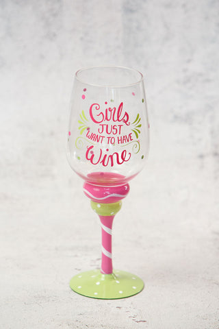 Girls just want to have Wine Wine Glass