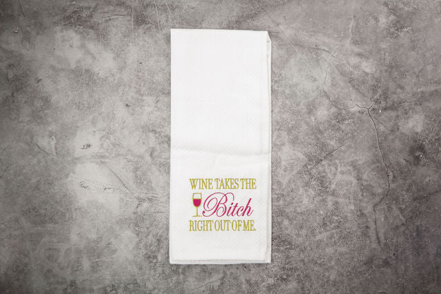 Wine Takes the Bitch Tea Towel
