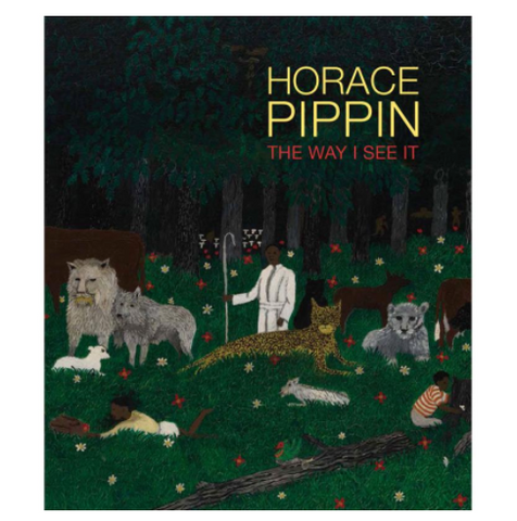 Brandywine Horace Pippin: The Way I See It Exhibition Catalogue