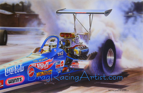 "Tom ""Mongoose"" McEwen's 72 ""Hot Wheels"" Dragster...Drag Racing Art by David Carl Peters"