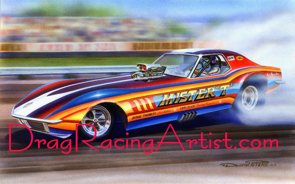 "MISTER ""T"" VETTE !....Tom Conel's 1970 Mister ""T"" Corvette Funny Car....... Drag Racing Art"