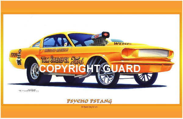 """PSYCHO PSTANG "" owned by Pat Mahnken and Ralph Snodgrass.... Drag Racing Art"