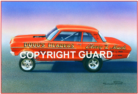 Chevy Never 2 Much!....Doug Thorley's 1965 Chevy Nova.... Drag Racing Art
