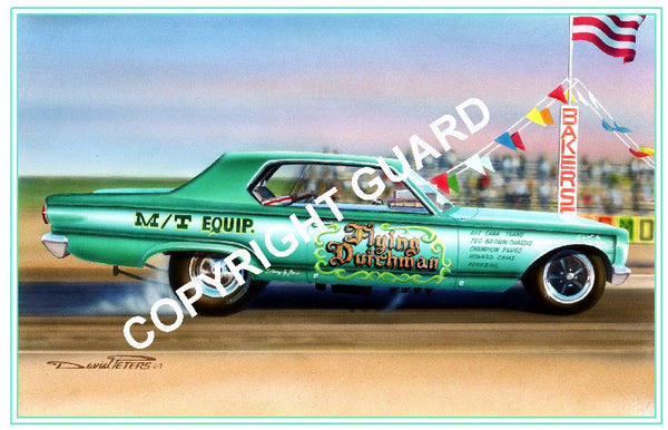 """The Dutchman Dart ll ""....Al Vander Woude's "" Flying Dutchman"" 1967 Dodge Dart.... Drag Racing Art.... Drag Racing Art"