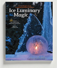 Mock up of Ice Luminary Magic Book by Jennifer Shea Hedberg, Wintercraft's Ice Wrangler. The book is the Ice Wrangler's guide to creating beauty with ice — from lanterns and ice glass to towers and sculptures.