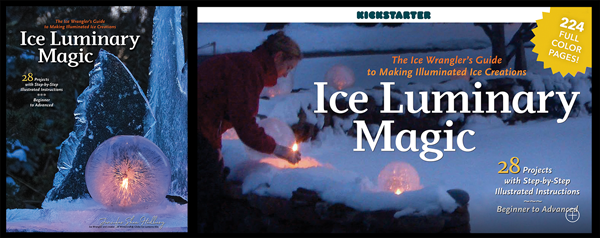 Kickstarter Campaign for Ice Luminary Magic book by The Ice Wrangler