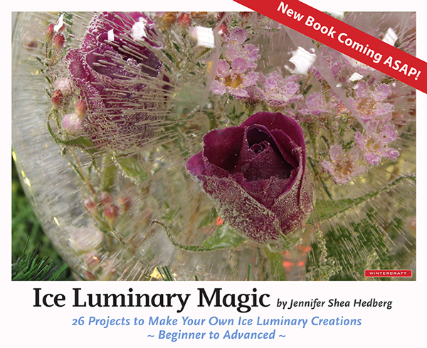 Ice Luminary Magic a book by Jennifer Shea Hedberg of Wintercraft