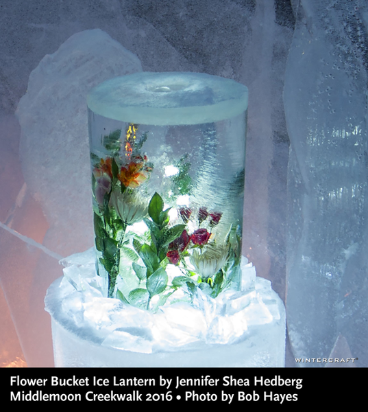 Flower Bucket Ice Lantern by Jennifer Shea Hedberg Wintercraft Ice Wrangler at Middlemoon Creekwalk 2016