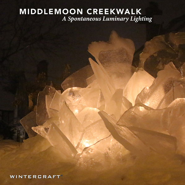 Wintercraft Middlemoon Creekwalk, a spontaneous luminary lighting