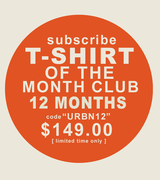 T-shirt of the Month Club  [ 12-Month Subscription ]