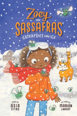 Zoey and Sassafras #4:  Caterflies and Ice