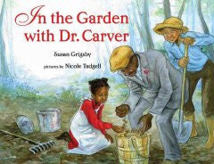 In the Garden with Dr. Carver - EyeSeeMe African American Children's Bookstore