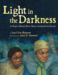 Light in the Darkness: A Story about How Slaves Learned in Secret - EyeSeeMe African American Children's Bookstore