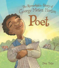 Poet: The Remarkable Story of George Moses Horton - EyeSeeMe African American Children's Bookstore