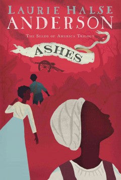 Ashes (Seeds of America Trilogy Series) - EyeSeeMe African American Children's Bookstore