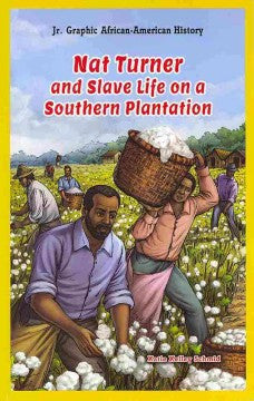Nat Turner and Slave Life on a Southern Plantation - EyeSeeMe African American Children's Bookstore
