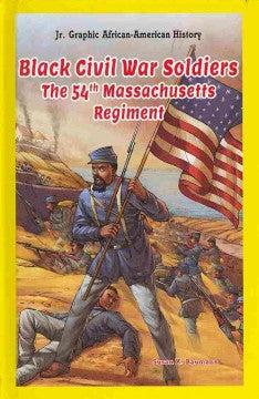 Black Civil War Soldiers: The 54th Massachusetts Regiment - EyeSeeMe African American Children's Bookstore