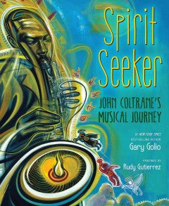 Spirit Seeker: John Coltrane's Musical Journey - EyeSeeMe African American Children's Bookstore
