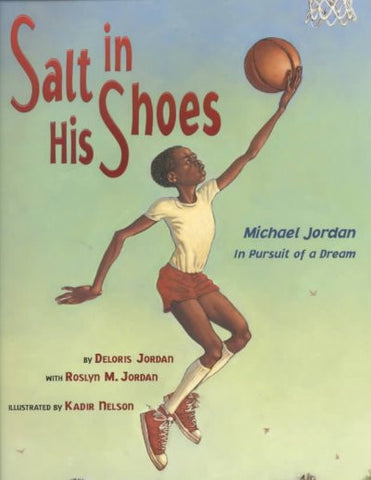 Salt in His Shoes: Michael Jordan in Pursuit of a Dream - EyeSeeMe African American Children's Bookstore