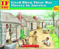 If You Lived When There Was Slavery in America - EyeSeeMe African American Children's Bookstore