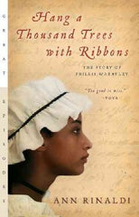 Hang a Thousand Trees with Ribbons: The Story of Phillis Wheatley - EyeSeeMe African American Children's Bookstore