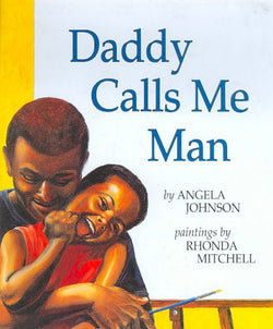 Daddy Calls Me Man by Angela Johnson - EyeSeeMe African American Children's Bookstore