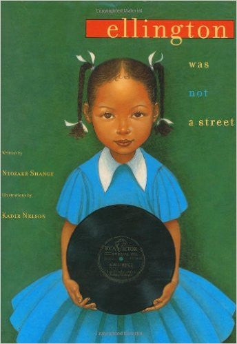 Ellington Was Not a Street - EyeSeeMe African American Children's Bookstore