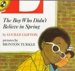 The Boy Who Didn't Believe in Spring - EyeSeeMe African American Children's Bookstore