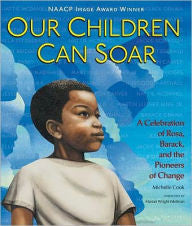 Our Children Can Soar: A Celebration of Rosa, Barack, and the Pioneers of Change - EyeSeeMe African American Children's Bookstore