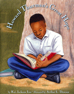 Howard Thurman's Great Hope - EyeSeeMe African American Children's Bookstore