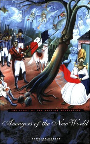 Avengers of the New World: The Story of the Haitian Revolution - EyeSeeMe African American Children's Bookstore