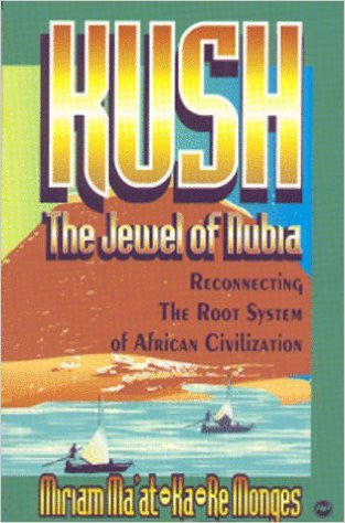 Kush, the Jewel of Nubia: Reconnecting the Root System of African Civilization - EyeSeeMe African American Children's Bookstore