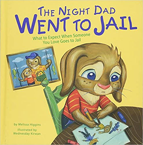 The Night Dad Went to Jail: What to Expect When Someone You Love Goes to Jail |
