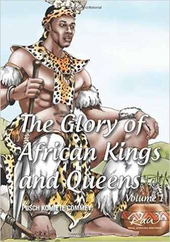 The glory of African Kings and Queens: Contesting for glory and empire