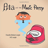 Ata and The Magic Potty: A Children's Story Book About Early Potty Training