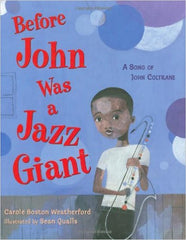 Before John Was a Jazz Giant: A Song of John Coltrane - EyeSeeMe African American Children's Bookstore
