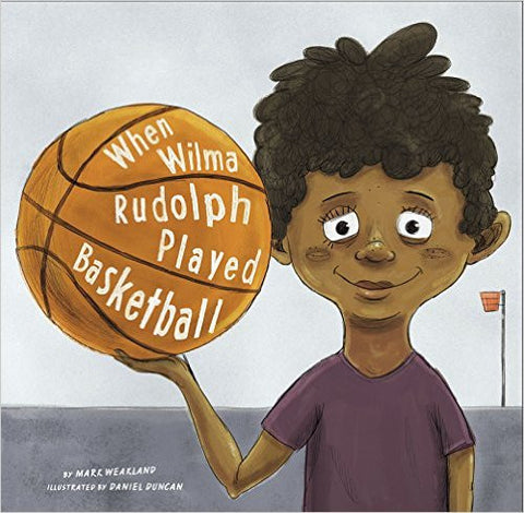 When Wilma Rudolph Played Basketball - EyeSeeMe African American Children's Bookstore