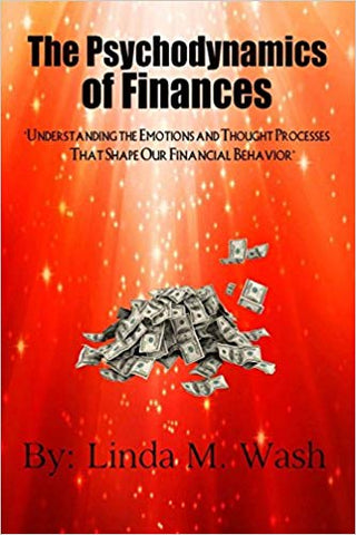 The Psychodynamics of Finances: Understanding the Emotions and Thought Processes That Shape our Financial Behavior