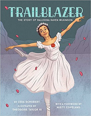 Trailblazer: The Story of Ballerina Raven Wilkinson