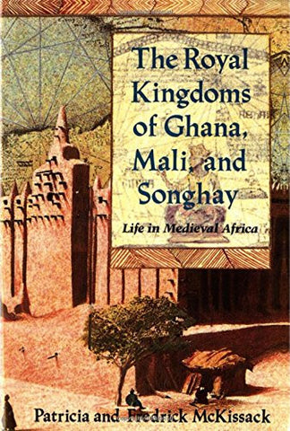 The Royal Kingdoms of Ghana, Mali, and Songhay: Life in Medieval Africa - EyeSeeMe African American Children's Bookstore