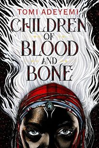 Children of Blood and Bone (OrÏsha Legacy Series #1)