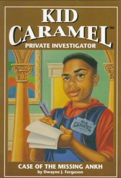 Kid Caramel Private Investigator: Case of the Missing Ankh - EyeSeeMe African American Children's Bookstore